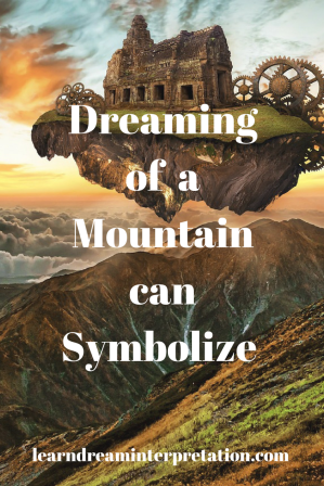 Dreaming of a mountain can symbolize