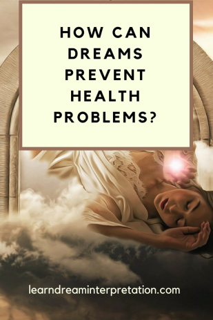 How Can Dreams Prevent Health Problems